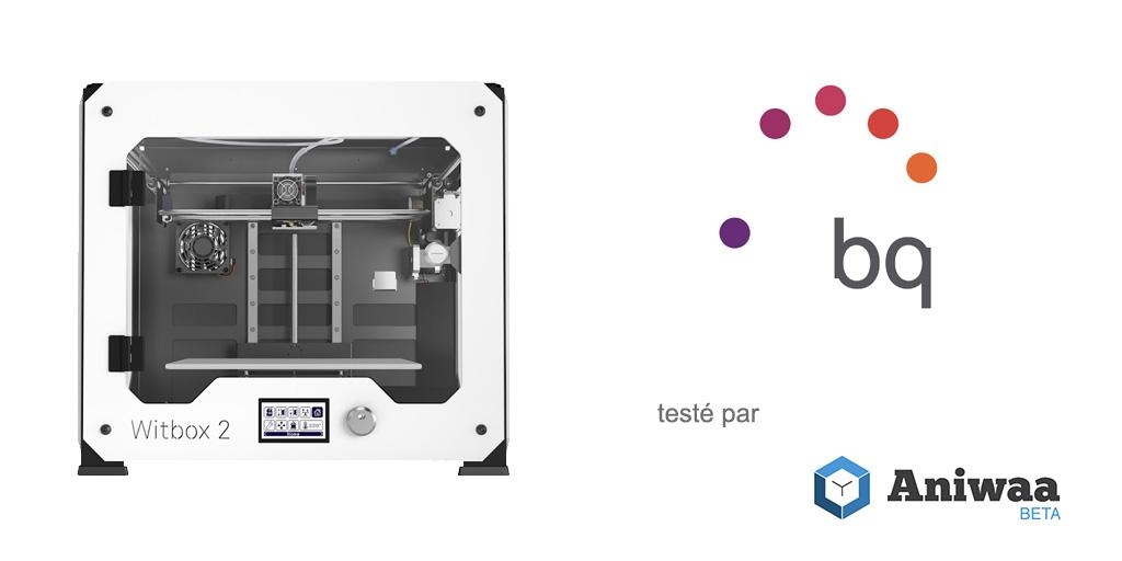 [Test] La bq Witbox 2, une imprimante 3D performante